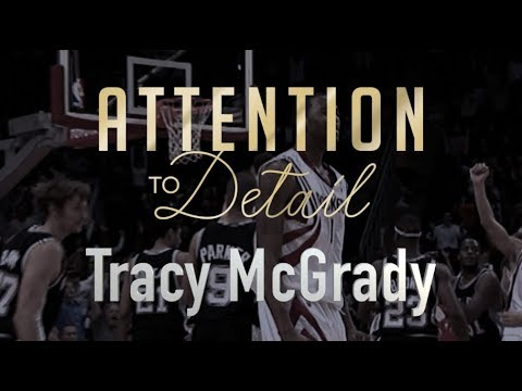 Attention to Detail: Tracy McGrady