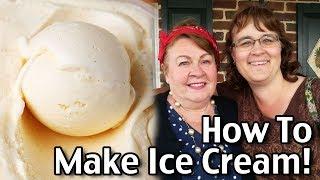 How To Make Ice Cream - Homemade Ice Cream Recipe featuring BanDana Gramma!