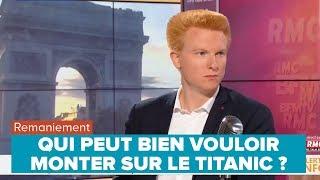 REMANIEMENT : QUI PEUT BIEN VOULOIR MONTER SUR LE TITANIC ? - Adrien Quatennens