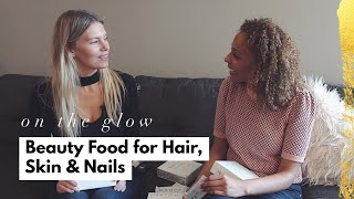 Ep16 Kalumi BeautyFood for Skin, Hair & Nails | On The Glow