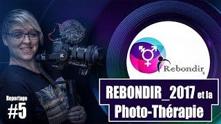 REBONDIR avec la PHOTO THÉRAPIE Reportage#5