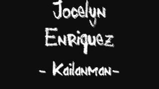 Jocelyn Enriquez - Kailanman (tagalog) - lyrics