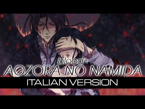 【Blood+】Aozora no namida ~Italian Version~