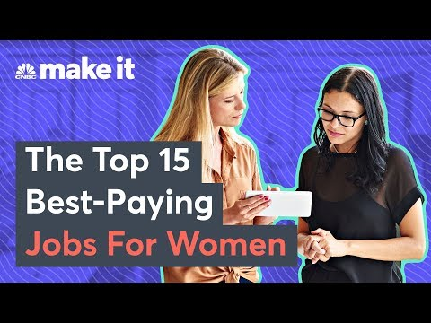 The 15 Best-Paying Jobs For Women In 2018