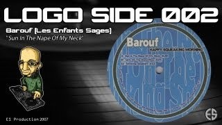"""LOGO SIDE 002 - Barouf - """"Sun In The Nape Of My Neck"""""""