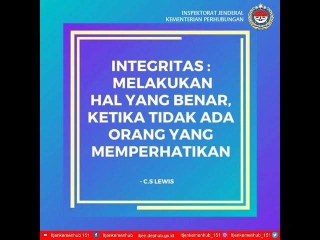 Integritas : Melakukan hal yang benar..