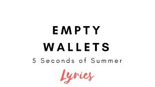 Empty Wallets by 5 Seconds of Summer Lyrics