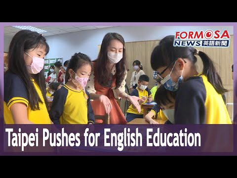 Plans underway to promote English and Mandarin bilingual public education in Taipei