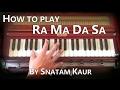 Learn Kirtan How To Play Ra Ma Da Sa By Snatam Kaur On Harmonium mp3