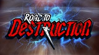 Road to DESTRUCTION OPENING VTR