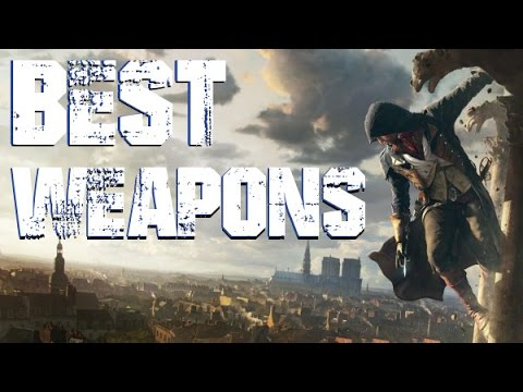 Assassin's Creed: Unity - Best Weapons