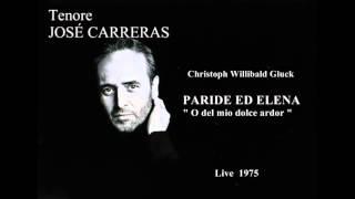 """Tenore JOSÉ CARRERAS - Paride ed Elena """"O del mio dolce ardor""""  (Live 1975)"""