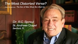 The Most Distorted Verse? - RC Sproul