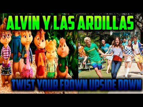 Twist Your Frown Upside Down Alvin y las ardillas