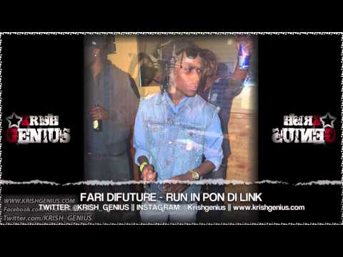 Fari DiFuture - Run In Pon Di Link - April 2013