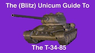 The (Blitz) Unicum Guide To The T-34-85