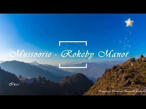 Trip To Rokeby Manor - Mussoorie