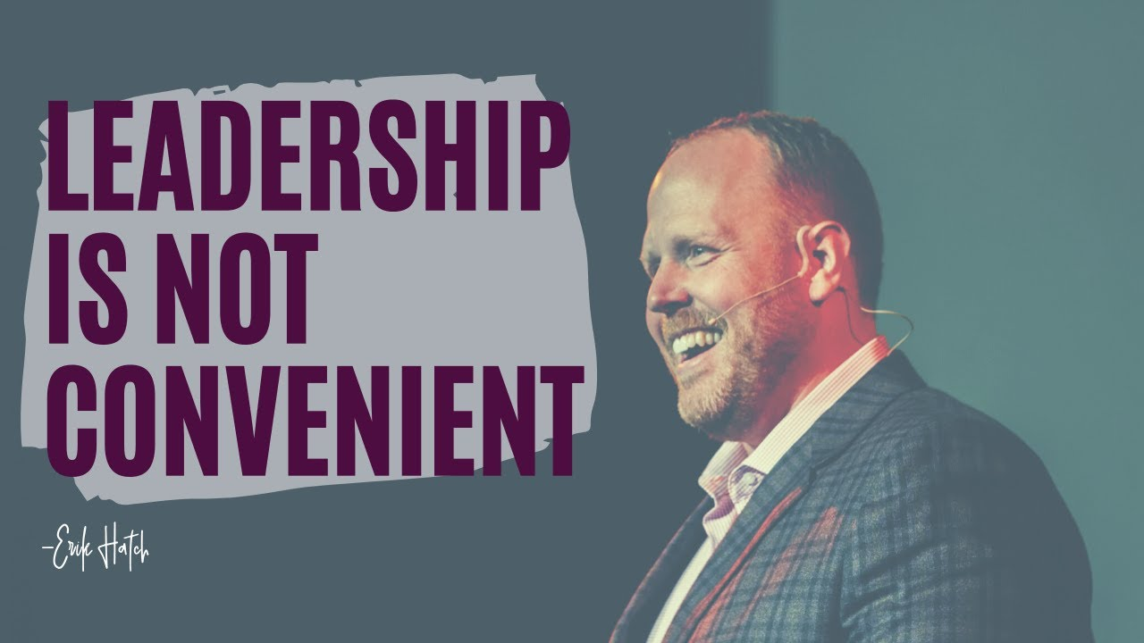 Leadership Is Not Convenient