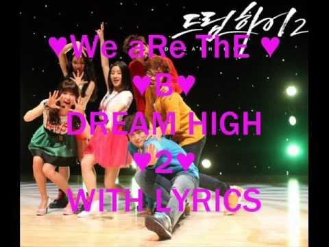 OST-we are the B  Dream High 2 with lyrics
