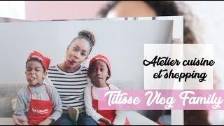 TITISSE FAMILY VLOG : CANON X LIFECAKE / ATELIER COOKING BAZ'ART / MINI HAUL PRIMARK