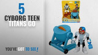 "Top 10 Cyborg Teen Titans Go [2018]: Teen Titans Go Cyborg Meat Party Imaginext Figure 2.5"""
