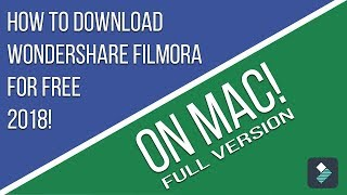 How To Download Wondershare Filmora For Free 2018 On Mac! (full version)