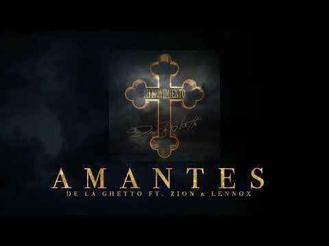 De La Ghetto – «Amantes (feat. Zion & Lennox)[Audio Oficial]
