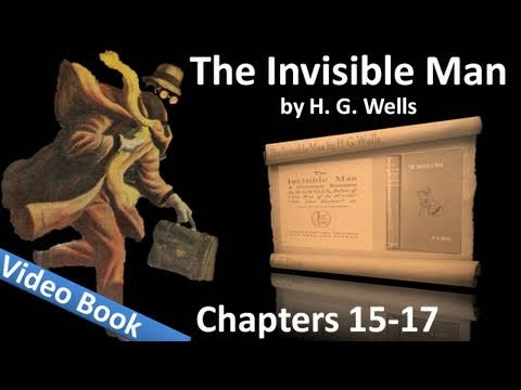 Chapter 15-17 - The Invisible Man by H. G. Wells