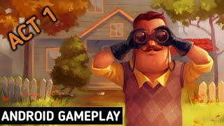 Hello Neighbor ACT 1 Android Gameplay | Part 1 | Funny 😂