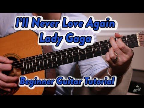 I'll never love again--Lady Gaga--Guitar Lesson--Guitar Tutorial