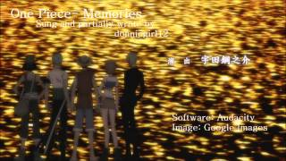 Download [One Piece] Memories FULL English dub sung by donniegirl12 MP3 song and Music Video