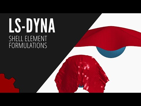 LS-DYNA Tutorials for Beginners: Finite Element Analysis Shell Element  Formulations