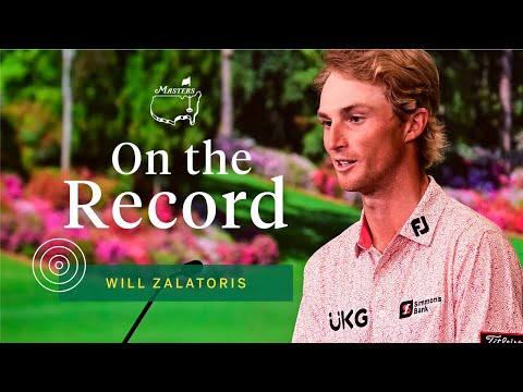 Will Zalatoris Describes Being In Contention | The Masters