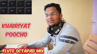 Khairiyat poocho | Flute Octapad mix | Himanshu kapse |