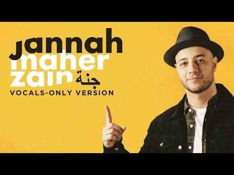 Maher Zain - Jannah (Arabic) | Vocals Only | ماهر زين - جنة | بدون موسيقى | Audio