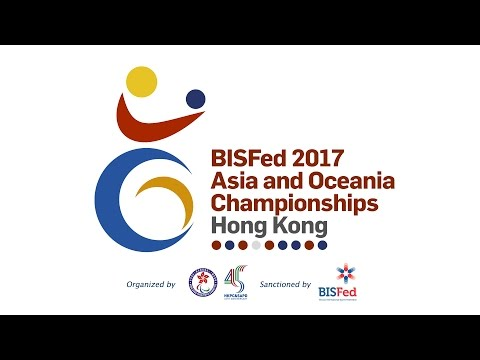 BISFed 2017 Asia and Oceania Championships – Hong Kong (Channel 1) 26/5/2017
