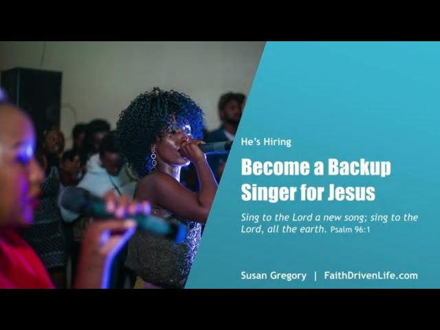 Become a Backup Singer for Jesus