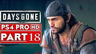 DAYS GONE Gameplay Walkthrough Part 18 [1080p HD PS4 PRO] - No Commentary