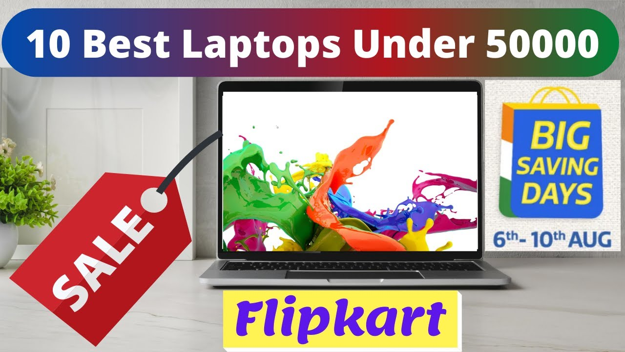 Best Laptops Under 50000 Flipkart Big Saving Days 2020, Flipkart Big Saving Days 2020 Best Laptops