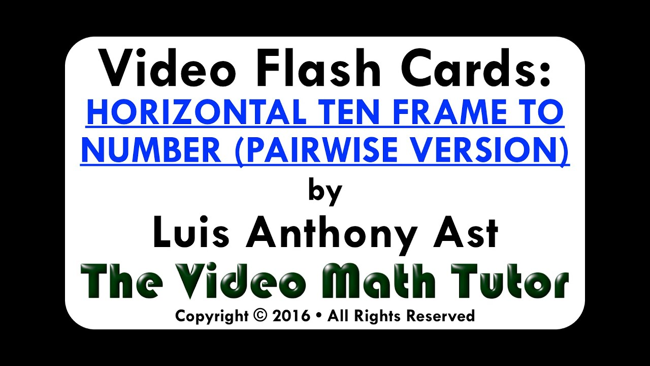 Video Flash Cards: HORIZONTAL TEN FRAME TO NUMBER (PAIRWISE VERSION ...