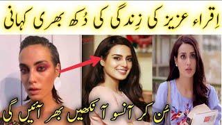 Iqra Aziz Sad Life Story - Iqra Aziz Biography - Iqra Aziz Real Life -Ranjha Ranjha Kardi Episode 30