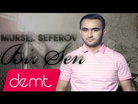 Mursel Seferov - Bir Sen