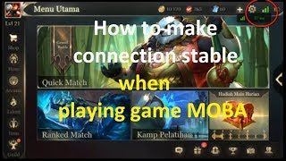 How to Make Connection Stable & More Good When Playing Game MOBA on Mobile/Android