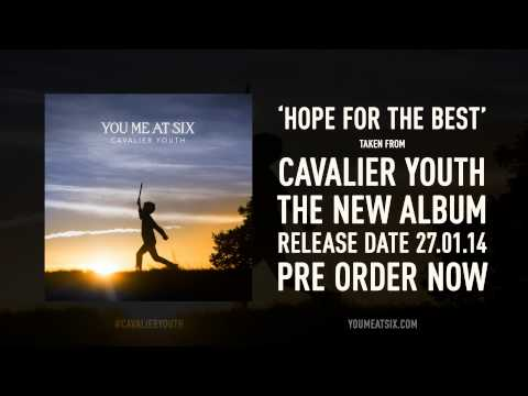 You Me At Six - Hope For The Best [NEW SONG - OFFICIAL]