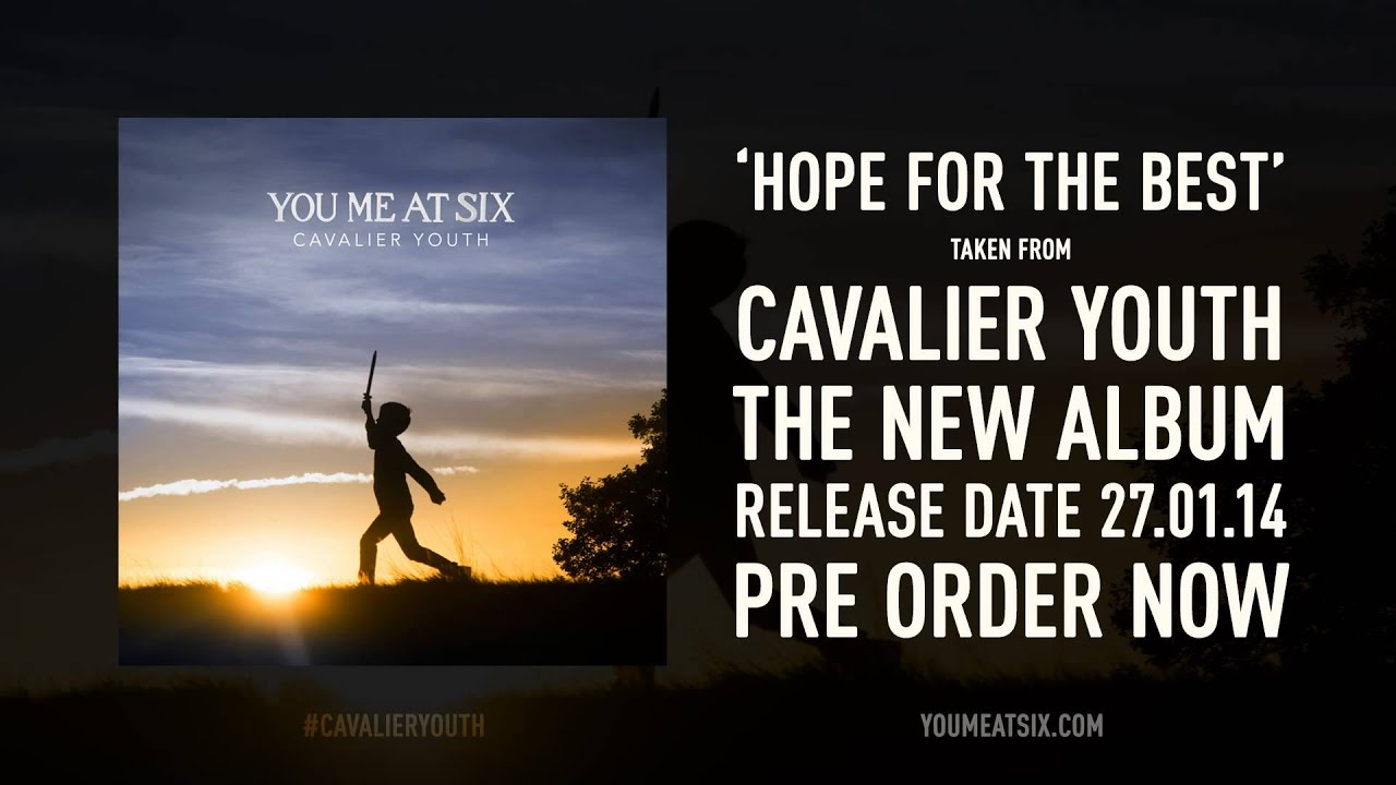 you-me-at-six-hope-for-the-best-new-song-official-youmeatsixofficial