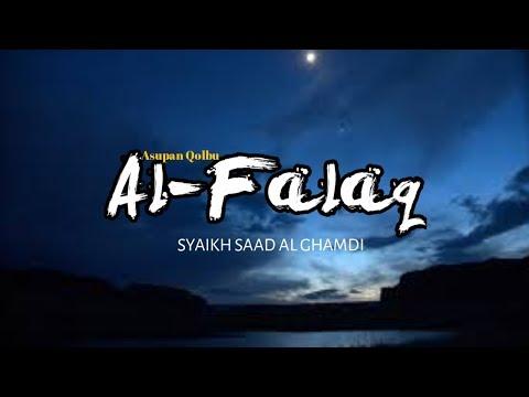Murottalalquran Murottal Alfalaq Surat Al Falaq Waktu Subuh 1 5 Syaikh Saad Al Ghamdi
