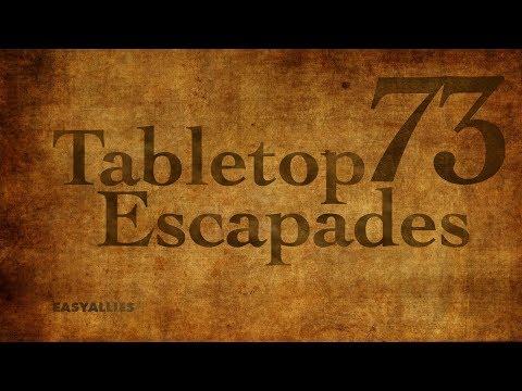 "Tabletop Escapades - Episode 73 ""A Whole Lot of Green"""