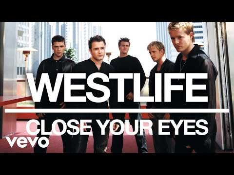 Westlife - Close Your Eyes (Official Audio)