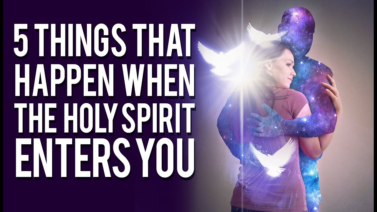5 Incredible Things That Happen When The Holy Spirit Enters A Believer