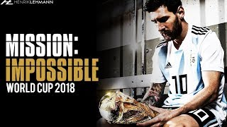 Lionel Messi - Mission: Impossible | World Cup 2018 Promo